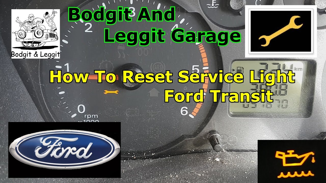 How To Reset Ford Transit Service Light Bodgit And Leggit Garage