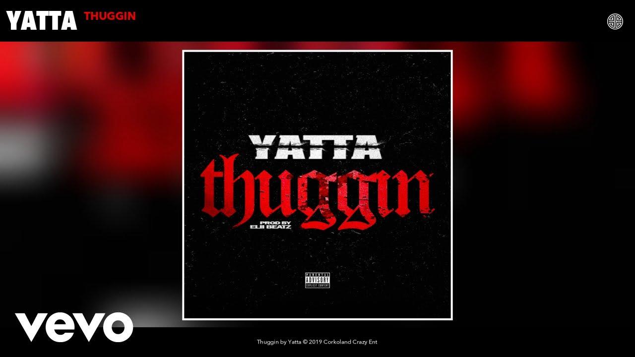 Download Yatta - Thuggin (Audio)