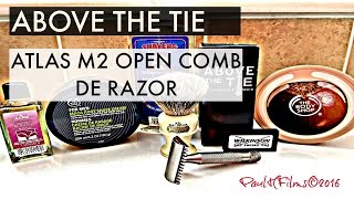 Above The Tie - Atlas M2 - Open Comb DE Razor