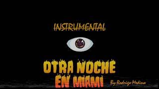 Otra Noche En Miami (INSTRUMENTAL) - Bad Bunny | X100PRE ÁLBUM