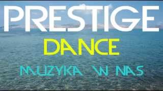 Prestige Dance - Muzyka w nas (Official Lyrics Video)