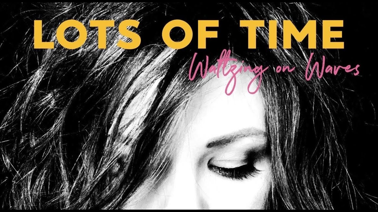 Lots of Time Lyrics Video - Waltzing on Waves