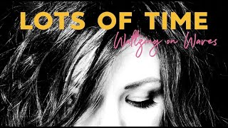 Lots of Time Lyrics Video - Waltzing on Waves