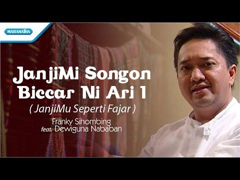 Franky Sihombing - JanjiMi Songon Biccar Ni Ari I / JanjiMu Seperti Fajar