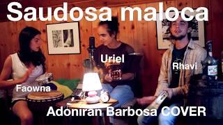Baixar Saudosa Maloca - Uriel Luano, Faowna e Rhavi Lirio   Adoniran Barbosa COVER