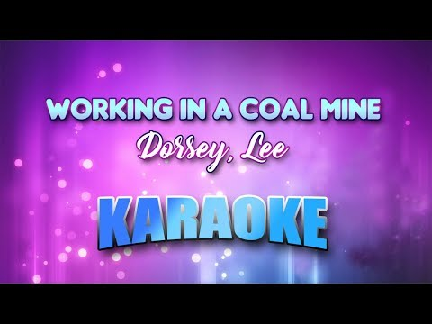 Dorsey, Lee - Working In A Coal Mine (Karaoke version with Lyrics)