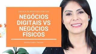 Negócios Digitais vs Negócios Físicos - Vantagens e Desvantagens de cada modelo