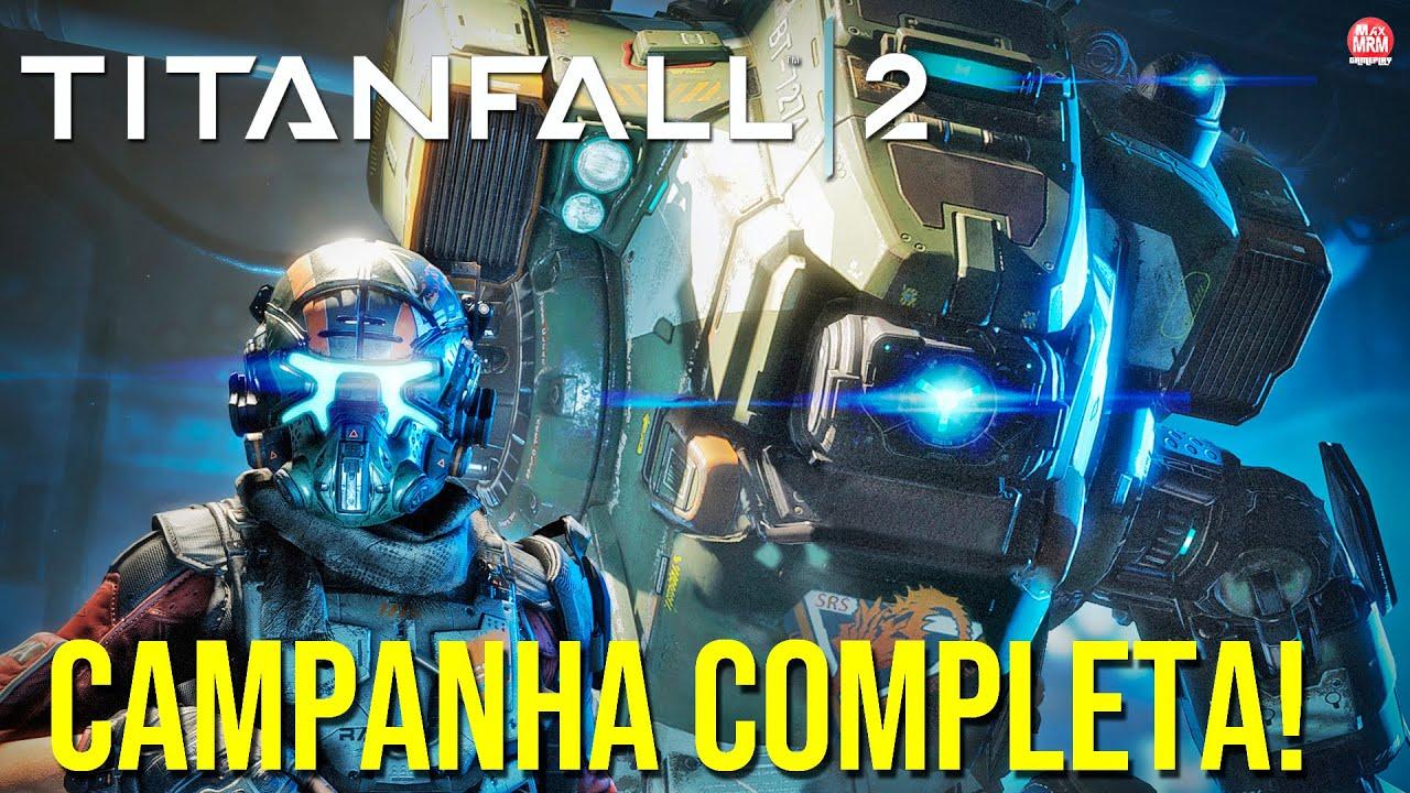 MAXMRM GAMEPLAY - TITANFALL 2 -  CAMPANHA COMPLETA ATÉ O FINAL || Gameplay em Português ( PC no Ultr