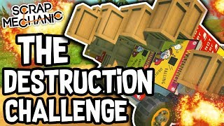 Scrap Mechanic - THE DESTRUCTION CHALLENGE!! VS AshDubh - [#53] | Gameplay