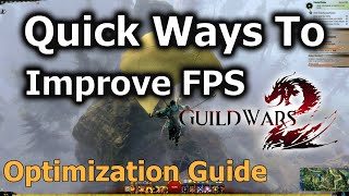 Guild Wars 2 Guide - 9 Quick Ways To Improve Your Gw2 FPS & Performance!