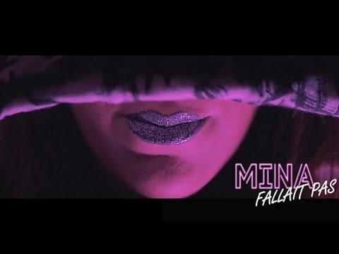 Mina - FALLAIT PAS - clip officiel