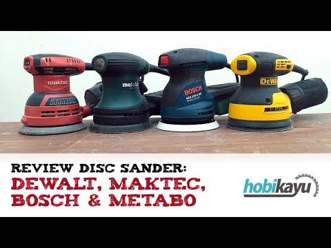 Review Mesin Amplas Bulat (Disc Sander) Maktec, Dewalt, Bosch & Metabo