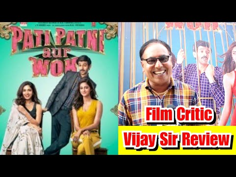 Pati Patni Aur Woh Movie Review By Film Critic Vijay Sir