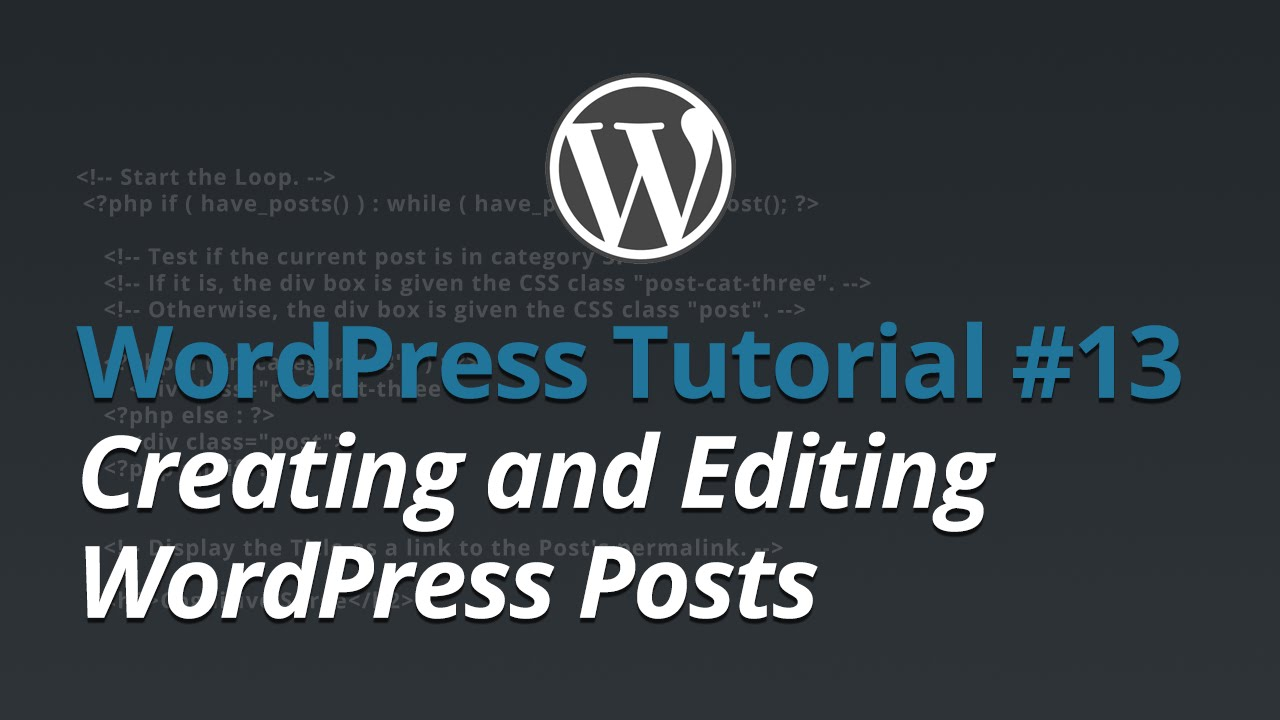 WordPress Tutorial - #13 - Creating and Editing WordPress Posts