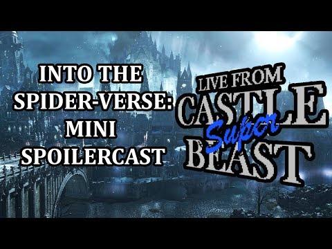 Castle Super Beast Clips: Into The Spider-Verse Mini Spoilercast!