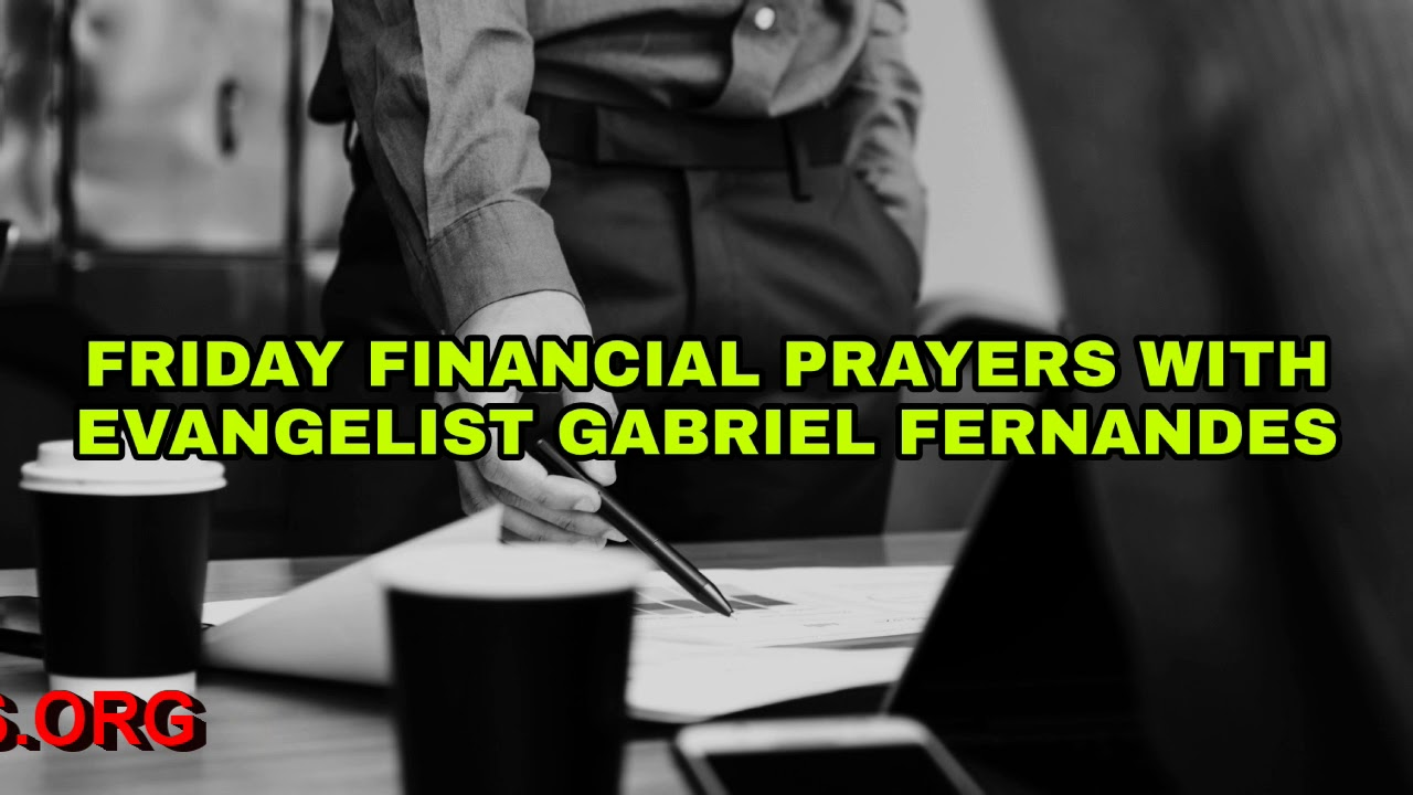 GOD WILL GIVE YOU BREAKTHROUGH, Friday Financial Prayers with Ev Gabriel Fernandes
