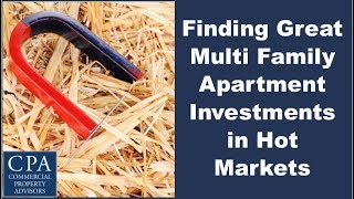 Finding Great Multi Family Apartment Investments in Hot Markets