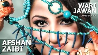 Wari Jawan | Afshan Zaibe | New Songs 2015