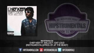 Chief Keef Ft. Ballout - Dat Loud [Instrumental] (Prod. By Jit The Beast) + DOWNLOAD LINK