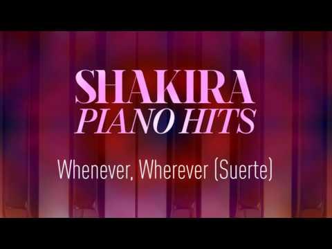 Shakira  Whenever, Wherever Suerte Piano Version