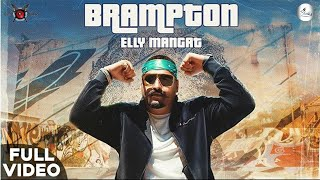 Brampton (Full Video) | ASTAAD G || Elly Mangat ft Harpreet Kalewal || Latest Punjabi Songs 2020