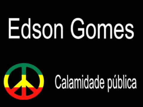 Calamidade Pública - Edson Gomes