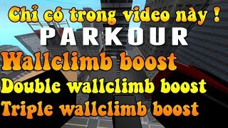 ROBLOX Parkour: Guide wallclimb boost, double wallclimb boost and triple WALLCLIMB boost!
