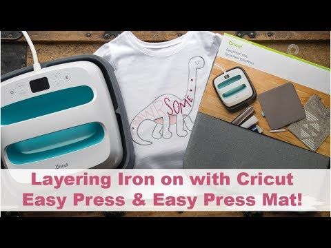 Cricut Easy Press Layering Iron On and the NEW CRICUT EASY PRESS MAT!