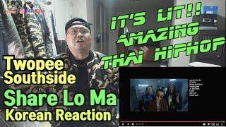 [Korean Reaction]TWOPEE Southside(투피) - Share Lo Ma (แชร์ โล มา)(Feat. YoungOhm,JUU4E)(리액션_247칠린)