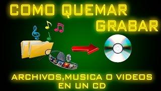 Como Grabar un CD o DVD con musica, videos o archivos sin programas
