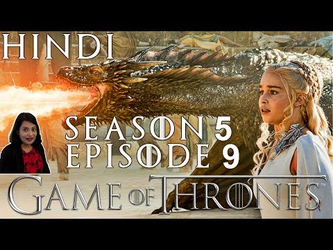 Game Of Thrones Season 5 Episode 9 Explained In Hindi