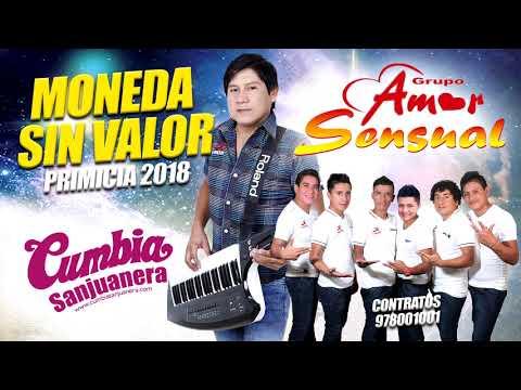 Amor Sensual - Moneda sin valor PRIMICIA 2018 CUMBIA SANJUANERA