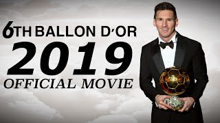"""Lionel Messi 2019 • """"The 6th Ballon D'or is mine"""" • Official Movie 2019"""