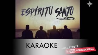 Redimi2 - Espíritu Santo (Versión Karaoke) ft. Barak