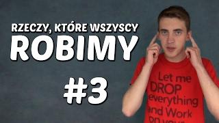 Rzeczy, które wszyscy robimy #3 - Cięty Vlog (Jacek Makarewicz)
