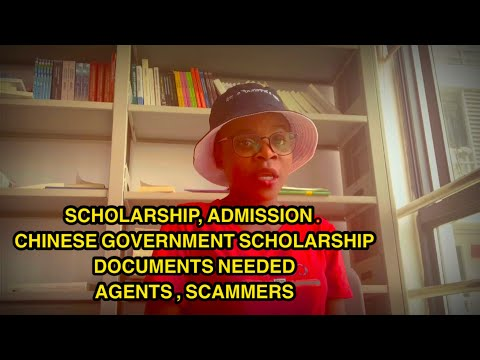 SCHOLARSHIP , STUDYING IN CHINA , ADMISSION , CHINESE GOVERNMENT SCHOLARSHIP,  ,AGENTS, SCAMMERS