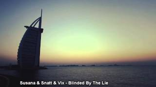 Susana & Snatt & Vix - Blinded By The Lie || NDM [+ HD video]