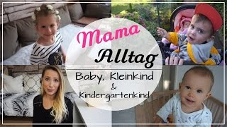 Mama Alltag mit 3 Kindern I Ein ganz