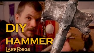 DIY LARP Hammer - GearingUp for ConQuest 2014