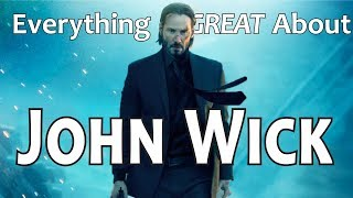 Everything GREAT About John Wick!