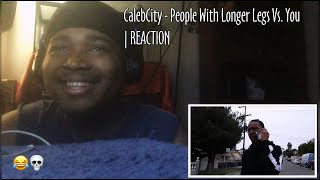 CalebCity -  Walking With People That Got Longer Legs Than You | REACTION