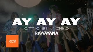 Rawayana - Ay ay ay (Video Oficial)