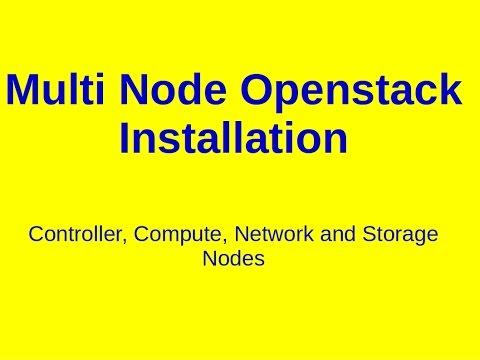 Multi-node Openstack Installation  Controller, Compute, Network, and Storage