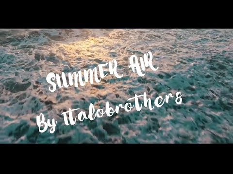 [JLM RELEASE] SUMMER AIR By Italobrothers Music Video