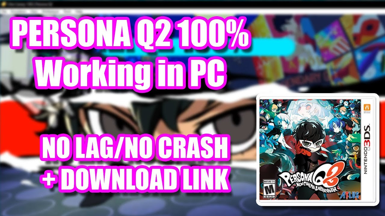 Citra Persona Q2 New Cinema Labyrinth 100% Working Download (NO LAG & NO  CRASH)
