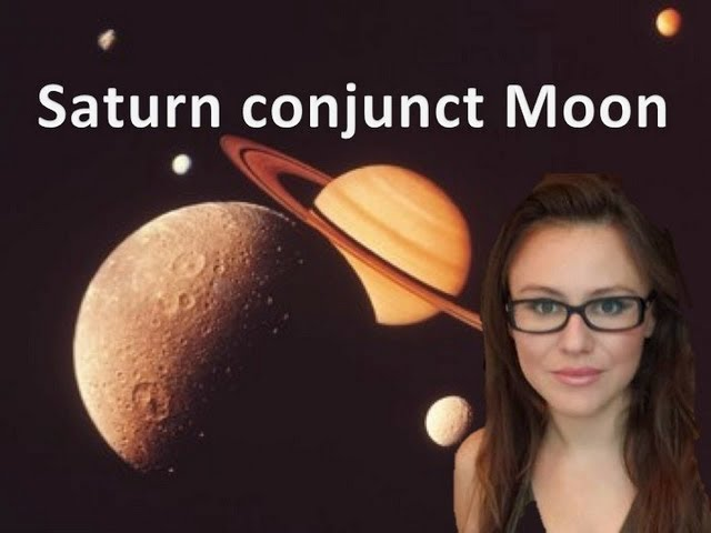 Moon Conjunct Saturn  Saturn aspect Moon in the Birth Chart