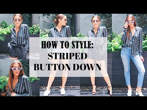 HOW TO STYLE A STRIPED BUTTON DOWN (3 DIFFERENT WAYS)