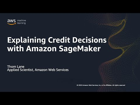 Explaining Credit Decisions with Amazon SageMaker - Webinar