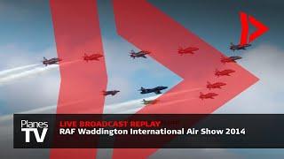 RAF Waddington Airshow 2014 Live Broadcast [REPLAY]