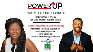 Power Up: Maximize Your Potential #2 present by EM-Spire Magazine on DreamSpireTV